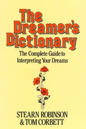 The Dreamer's Dictionary The complete guide to interpreting your dreams