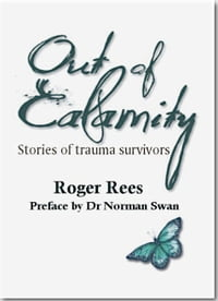 Out of Calamity: Stories of trauma survivors