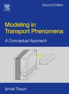 Modeling in Transport Phenomena: A Conceptual Approach by Ismail Tosun