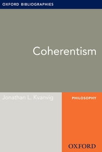 Coherentism: Oxford Bibliographies Online Research Guide