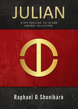 JULIAN: A spy thriller, sci-fi and fantasy collection