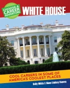 Choose Your Own Career Adventure at the White House by Diane Lindsey Reeves