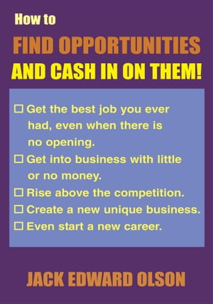 How to Find Opportunities and Cash in on Them
