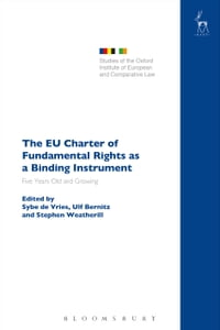 The EU Charter of Fundamental Rights as a Binding Instrument: Five Years Old and Growing