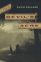 The Devil's Acre: An Unlikely Mystery