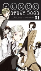Bungo Stray Dogs, Vol. 1 by Kafka Asagiri