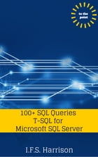 100+ SQL Queries T-SQL for Microsoft SQL Server by IFS Harrison