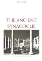 Ancient Synagogue: The First Thousand Years