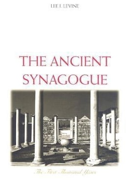 Book Ancient Synagogue: The First Thousand Years by Levine, Lee I.