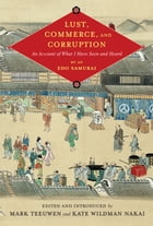 Lust, Commerce, and Corruption: An Account of What I Have Seen and Heard, by an Edo Samurai