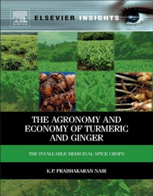 The Agronomy and Economy of Turmeric and Ginger The Invaluable Medicinal Spice Crops