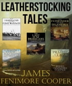 The Leatherstocking Tales: With 19 Illustrations and Free Online Audio Files. by James Fenimore Cooper