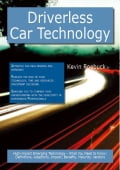 Driverless Car Technology: High-impact Emerging Technology - What You Need to Know:...