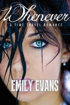 Whenever (A Time Travel Romance) by Emily Evans