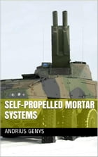 Self-Propelled Mortar Systems , Military-Today.com by Andrius Genys