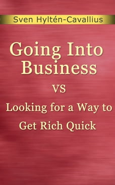 Going Into Business Vs Looking for a Way to Get Rich Quick