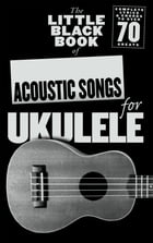 The Little Black Book of Acoustic Songs for Ukulele by Wise Publications