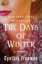 The Days of Winter: A Novel by Cynthia Freeman