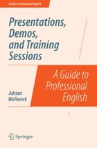 Presentations, Demos, and Training Sessions: A Guide to Professional English
