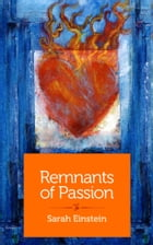 Remnants of Passion by Sarah Einstein