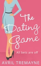 The Dating Game by Avril Tremayne