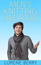 Men's Knitting Sweaters by Lorene Berry