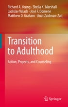 Transition to Adulthood: Action, Projects, and Counseling