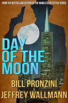 Day of the Moon by Bill Pronzini
