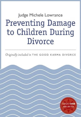 Book Preventing Damage to Children During Divorce: A HarperOne Select by Michele Lowrance