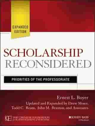 Scholarship Reconsidered: Priorities of the Professoriate by Ernest L. Boyer