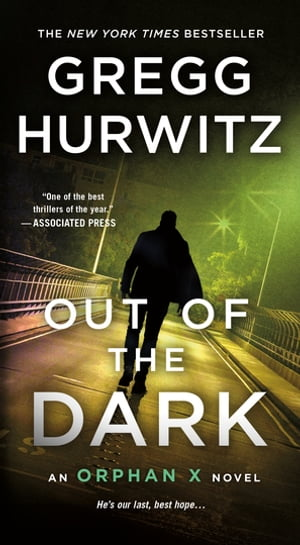 Out of the Dark: An Orphan X Novel by Gregg Hurwitz