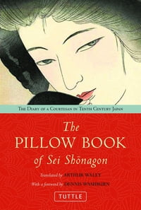 Pillow Book of Sei Shonagon: The Diary of a Courtesan in Tenth Century Japan