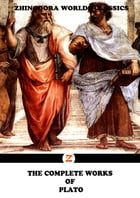 The Complete Works Of Plato by Plato