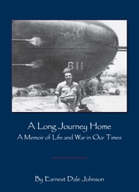 A Long Journey Home: A Memoir of Life and War in Our Times