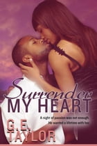 Surrender My Heart by G. E. Taylor