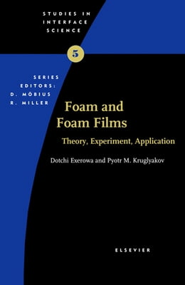 Book Foam and Foam Films: Theory, Experiment, Application by D. Exerowa