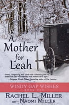 A Mother For Leah: Windy Gap Wishes, #1 by Rachel L. Miller