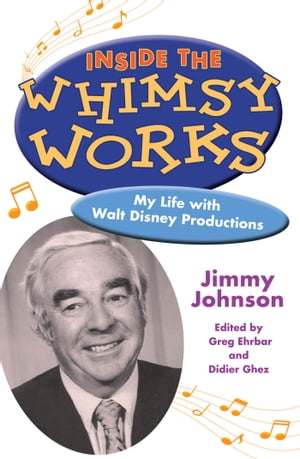 Inside the Whimsy Works My Life with Walt Disney Productions