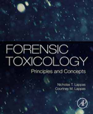 Forensic Toxicology Principles and Concepts