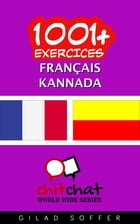 1001+ exercices Français - Kannada by Gilad Soffer