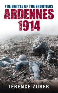 Battle of the Frontiers: Ardennes 1914