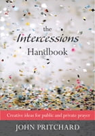 Intercession Handbook, The by John Pritchard
