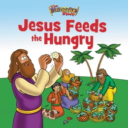 Book The Beginner's Bible Jesus Feeds the Hungry by Zondervan