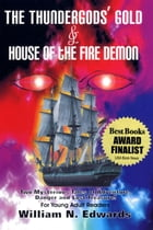 The Thundergod's Gold & House of the Fire Demon by William N. Edwards