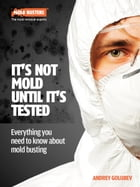 It's Not Mold Until It's Tested: Everything You Need to Know About Mould Busting by Andrey Golubev