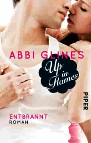 Up in Flames – Entbrannt: Roman by Abbi Glines