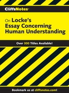 CliffsNotes on Locke's Concerning Human Understanding by Charles H. Patterson