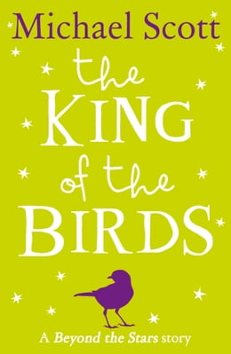Book The King of the Birds: Beyond the Stars by Michael Scott