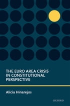 The Euro Area Crisis in Constitutional Perspective