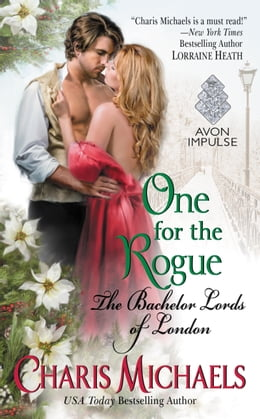 Book One for the Rogue: The Bachelor Lords of London by Charis Michaels